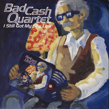 Bad Cash Quartet - I Still Got My Shy Lips