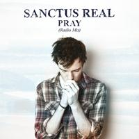 Sanctus Real - Pray (Radio Mix)
