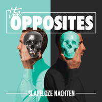 The Opposites - Slapeloze Nachten (Explicit)