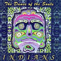 Indians - The Dance of the Souls