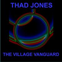 Thad Jones - The Village Vanguard