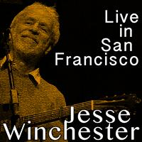 Jesse Winchester - Live in San Francisco