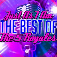 The 5 Royales - Just As I Am: The Best of the 5 Royales