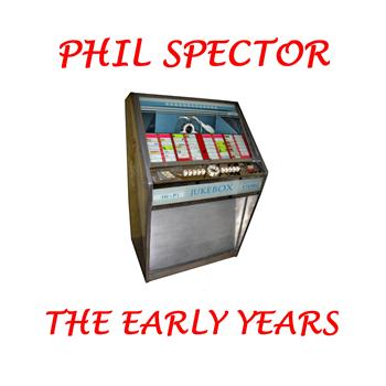 Phil Spector - Phil Spector - The Early Years