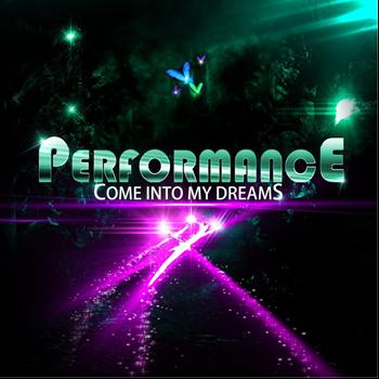 Performance - Come Into My Dreams