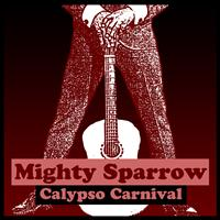 Mighty Sparrow - Calypso Carnival