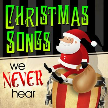 Various Artists - Christmas Songs We Never Hear