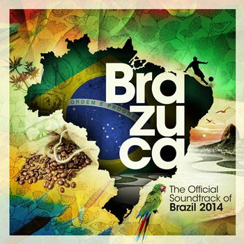 Various Artists - Brazuca - The Official Soundtrack of Brazil 2014