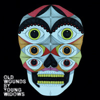 Young Widows - Old Wounds