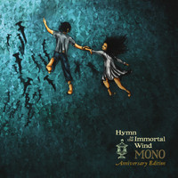mono - Hymn to the Immortal Wind (Anniversary Edition)