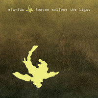Eluvium - Leaves Eclipse the Light