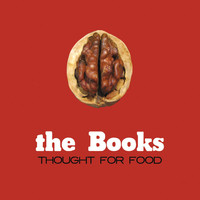 The Books - Thought For Food (Remastered)
