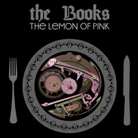 The Books - The Lemon of Pink (Remastered)