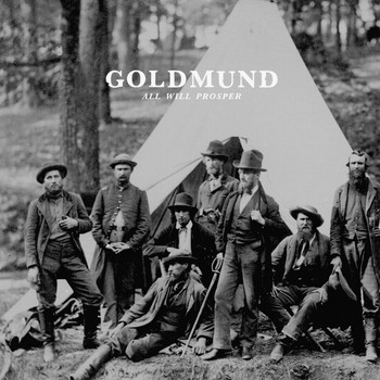 Goldmund - All Will Prosper