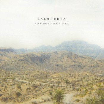 Balmorhea - All Is Wild, All Is Silent