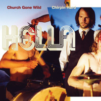 Hella - Church Gone Wild / Chirpin Hard