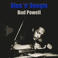 Bud Powell - Blues 'n' Boogie