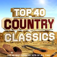 Country Music Collective - Top 40 Country Classics - The 40 Best Country Hits of All Time