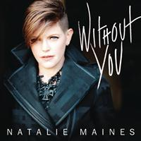 Natalie Maines - Without You