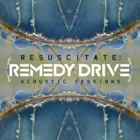 Remedy Drive - Resuscitate: Acoustic Sessions