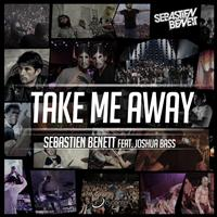 Sébastien Benett - Take Me Away
