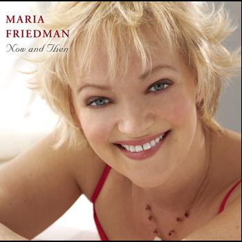Maria Friedman - Now and Then