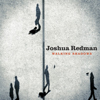 Joshua Redman - Walking Shadows