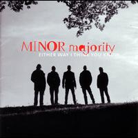 Minor Majority - Either Way I Think You Know
