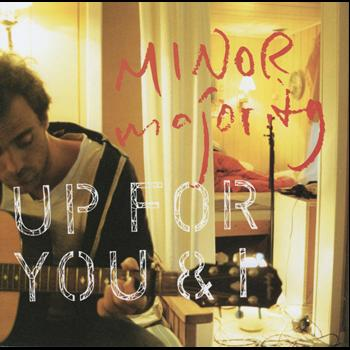 Minor Majority - Up For You & I