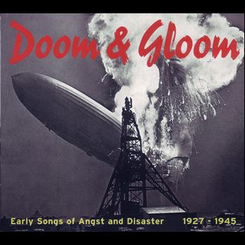 Various Artists - Doom & Gloom - Early Songs Of Angst And Disaster 1927-1945