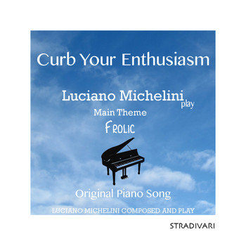Luciano Michelini - Curb Your Enthusiasm Main Theme Frolic Piano