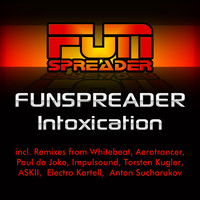 Funspreader - Intoxication