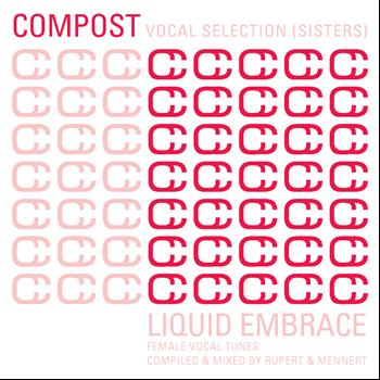 Various Artists - Compost Vocal Selection (Sisters) - Liquid Embrace - Female Vocal Tunes - compiled & mixed by Rupert & Mennert