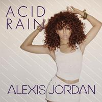 Alexis Jordan - Acid Rain - REMIXES