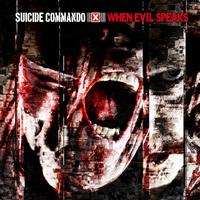 Suicide Commando - When Evil Speaks (Deluxe Edition)