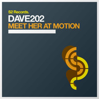 Dave202 - Meet Her At Motion
