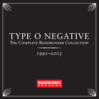 Type O Negative - The Complete Roadrunner Collection 1991-2003 (Explicit)