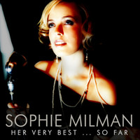 Sophie Milman - Her Very Best… So Far