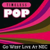 Go West - Timeless Pop: Go West Live At NEC
