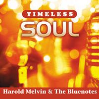 Harold Melvin & The Bluenotes - Timeless Soul: Harold Melvin & The Bluenotes