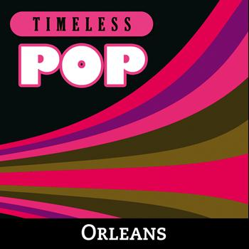 Orleans - Timeless Pop: Orleans