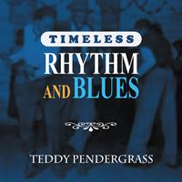 Teddy Pendergrass - Timeless Rhythm & Blues: Teddy Pendergrass