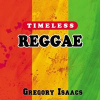 Gregory Isaacs - Timeless Reggae: Gregory Isaacs