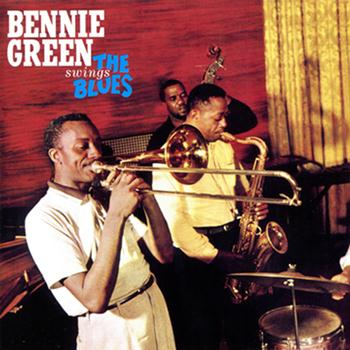 Bennie Green - Bennie Green Swings the Blues