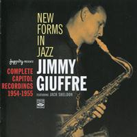 Jimmy Giuffre - New Forms in Jazz: Complete Capitol Recordings (1954 - 1955)