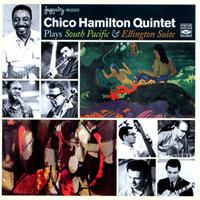 Chico Hamilton Quintet - Chico Hamilton Quintet Plays South Pacific & Ellington Suite