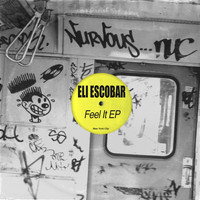 Eli Escobar - Feel It EP