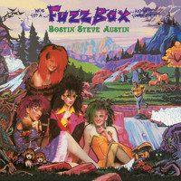 Fuzzbox - Bostin' Steve Austin (Splendiferous Edition)