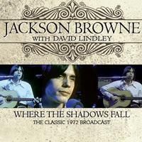 Jackson Browne - Where the Shadows Fall (Live)