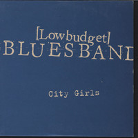 Low Budget Blues Band - City Girls